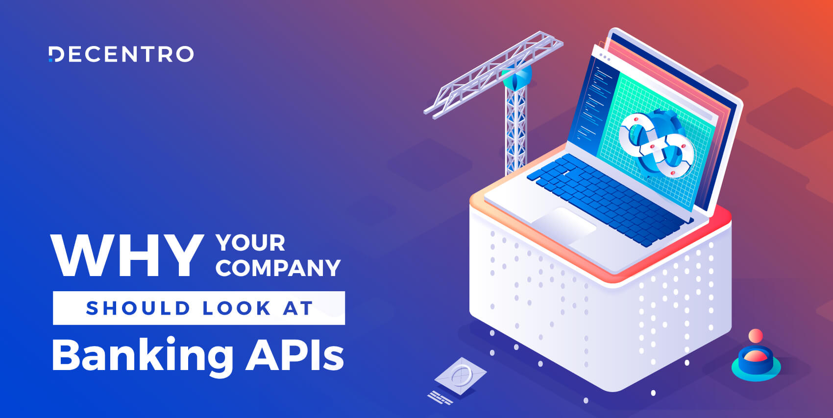Why your company should start looking at Banking APIs.
