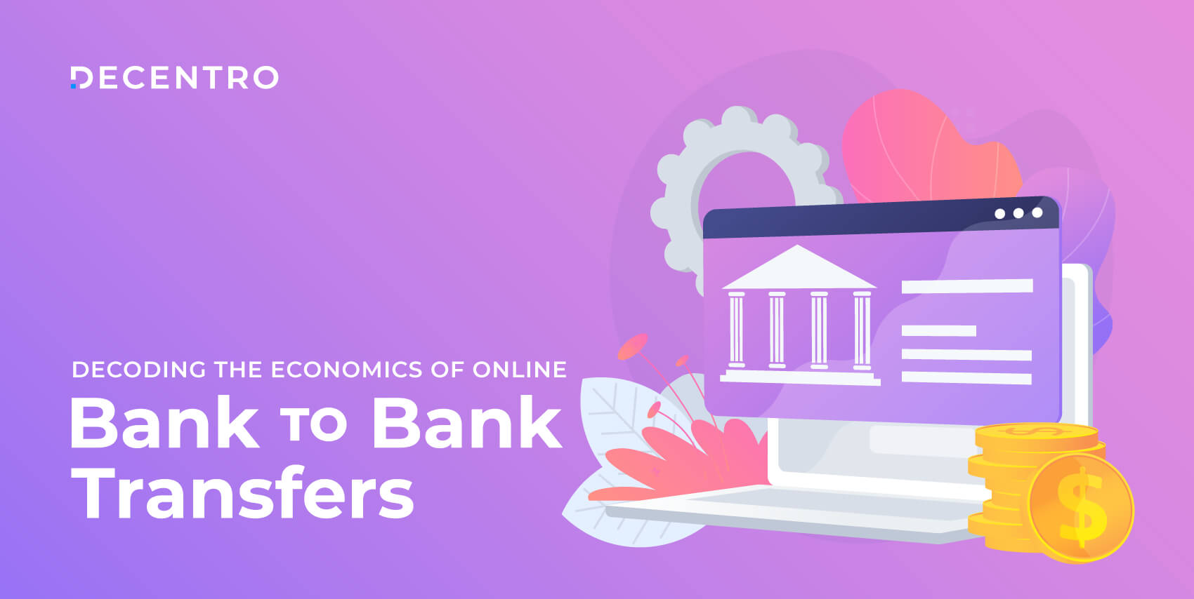 Decoding the economics of bank to bank transfers.
