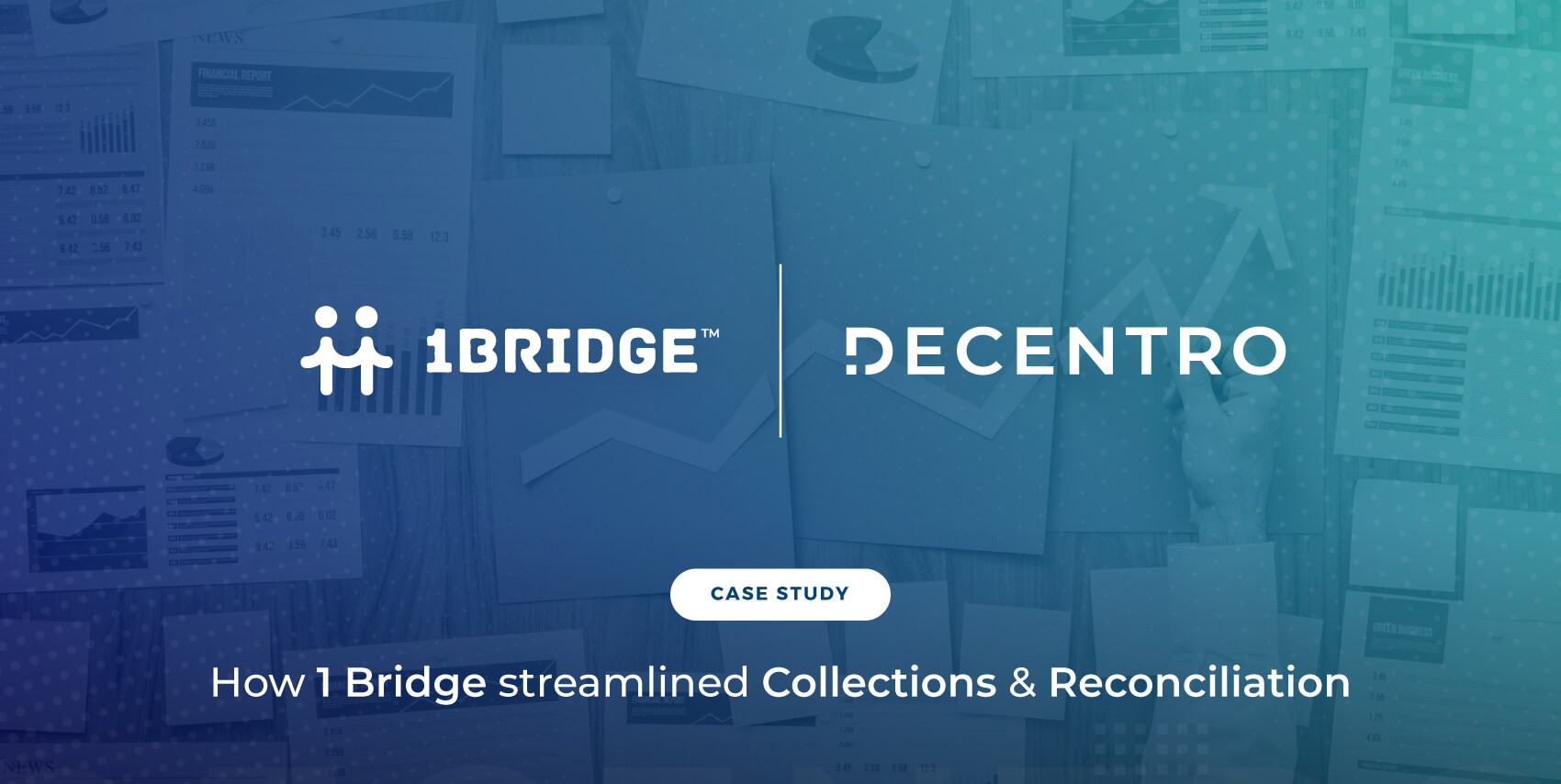 How 1Bridge Streamlined Collections & Reconciliation with Decentro's APIs.