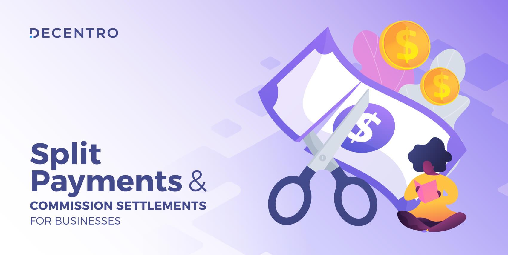Enabling Split Payments & Commission Settlements For Businesses.