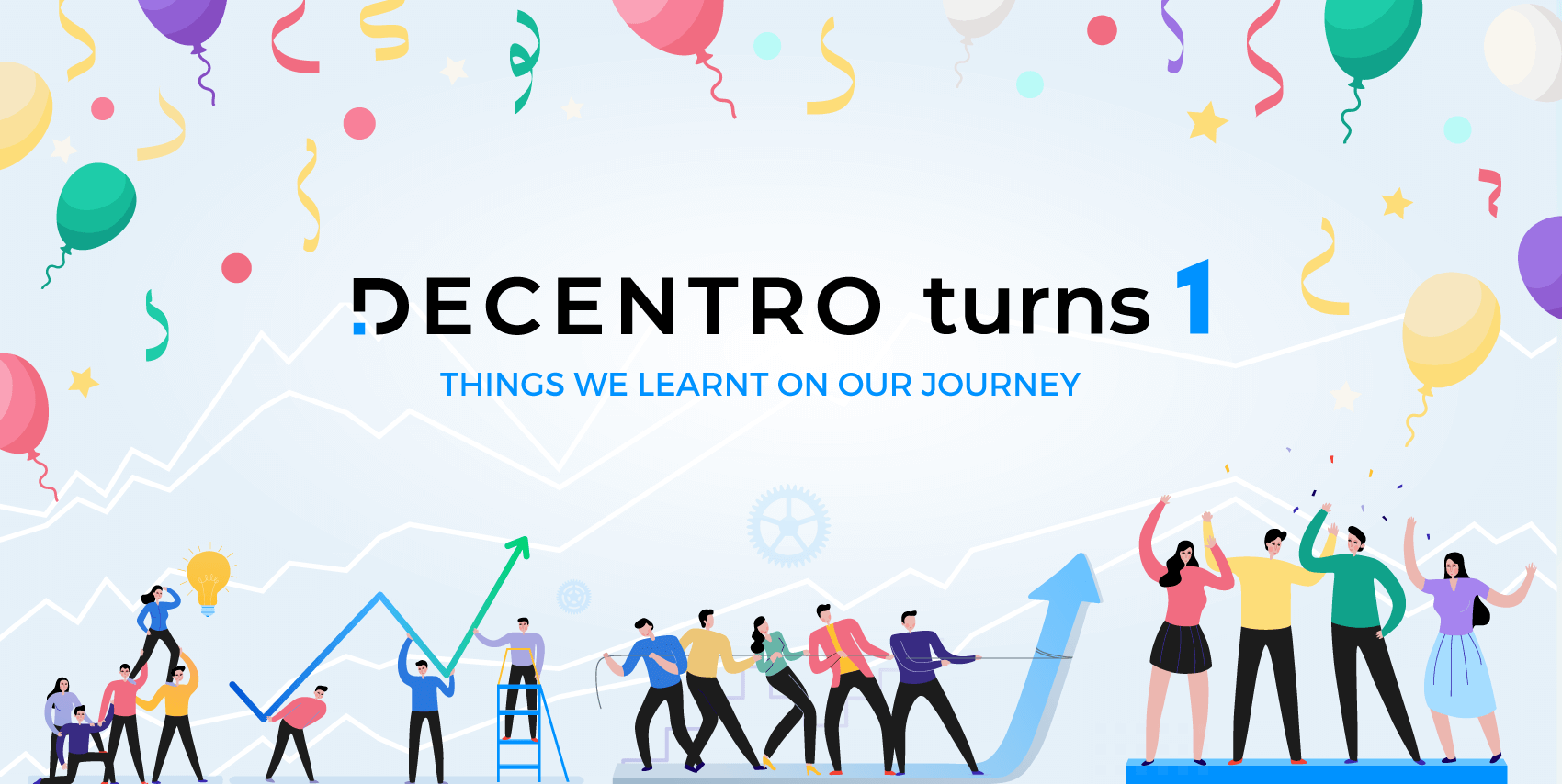 As Decentro turns one, here're the 8 things we learned as a product company & some lessons early stage venture founders can pick up.