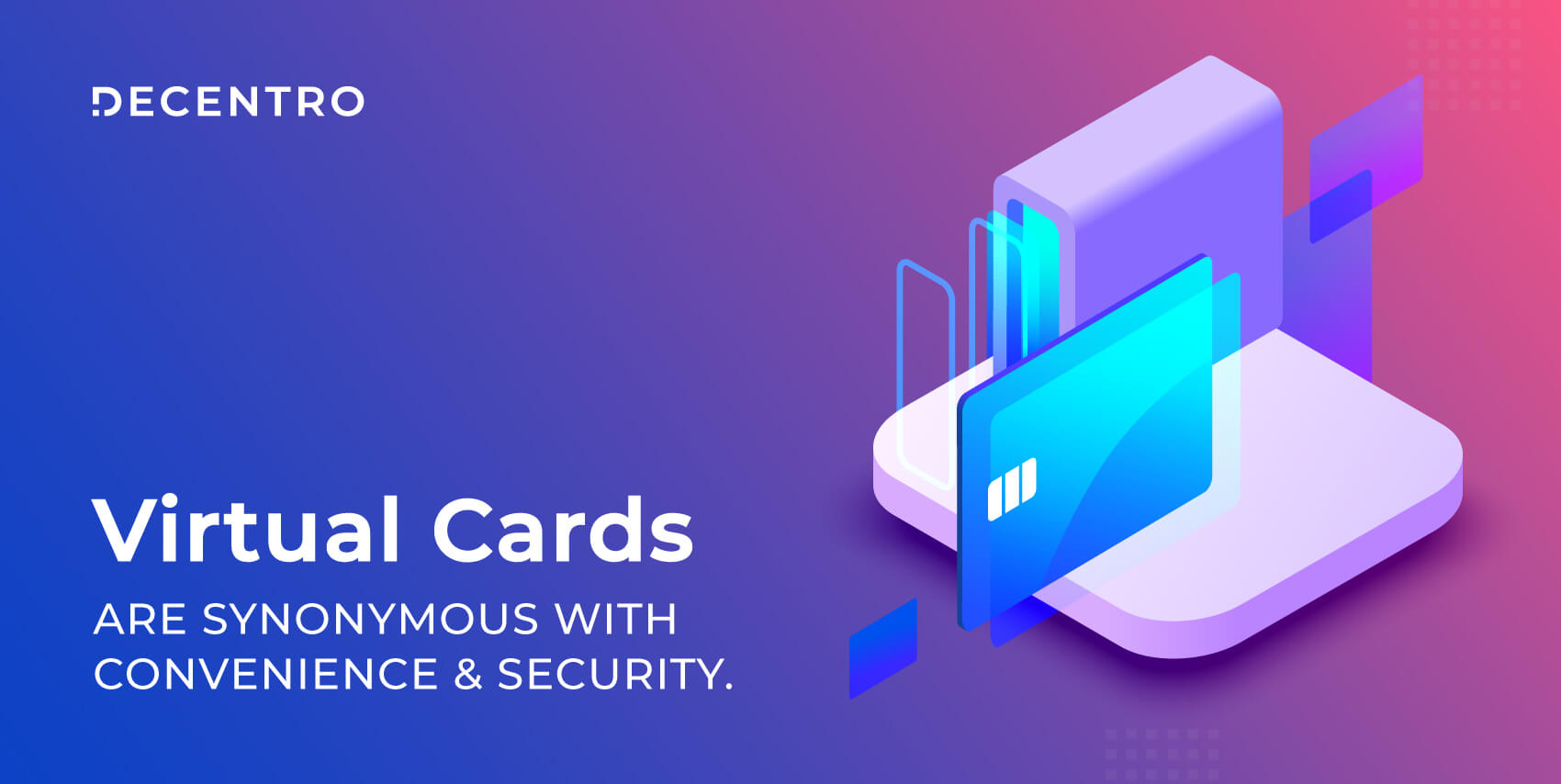 Virtual Cards Are Synonymous With Convenience & Security and here's why.